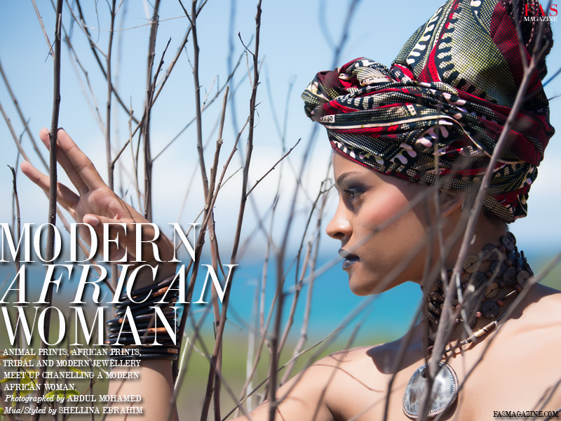 FAS Magazine Modern African Woman Editorial. Photographed by Abdul Mohamed. Model/Hair/Make-up/Model Shellina Ebrahim